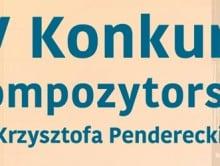 IV Konkurs Kompozytorski im. Krzysztofa Pendereckiego